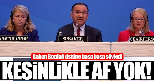Adalet Bakanı Bozdağ: Kesinlikle af yok