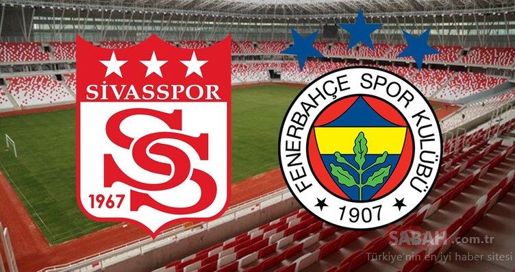Sivasspor Fenerbahçe CANLI İZLE! Sivasspor Fenerbahçe maçı saat kaçta hangi kanalda?