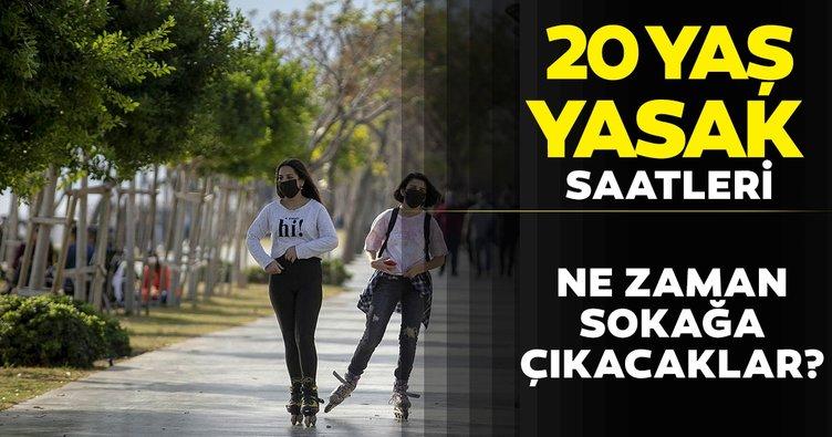 SON DAKİKA - 20 yaş altı sokağa çıkma yasağı ne zaman başlıyor ne zaman bitiyor? 20 yaş sokağa çıkma saatleri açıklandı...