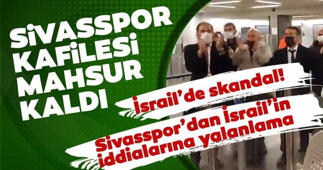 Sivasspor kafilesi İsrail'de mahsur kaldı