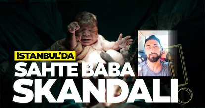 SON DAKİKA... İstanbul'da sahte baba skandalı! Eski sevgilisinden hamile kaldı, çocuğu yenisine yazdırdı