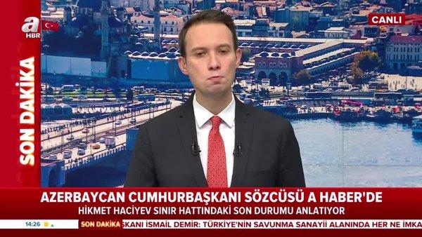 Azerbaycan Cumhurbaşkanı Sözcüsü'nde flaş açıklama