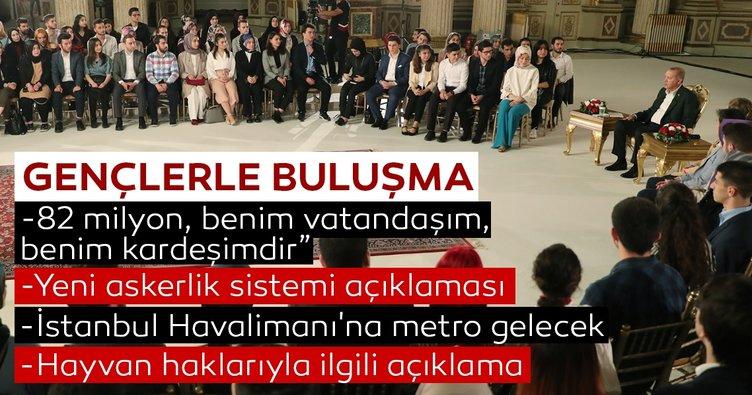 Başkan Erdoğan: 82 milyon, benim vatandaşım, benim kardeşimdir. Hepsini sevmeye mecburum