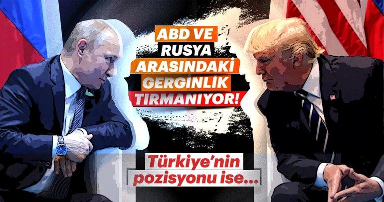 10 soruda ABD-Rusya kavgasında Türkiye'nin pozisyonu!