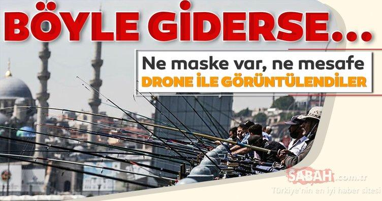 Galata Köprüsü'nde sosyal mesafeyi hiçe sayan balıkçılar drone ile görüntülendi