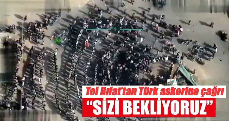 Tel Rıfat Meydanı Türk ordusu bizi de kurtarsın sesleriyle yankılandı