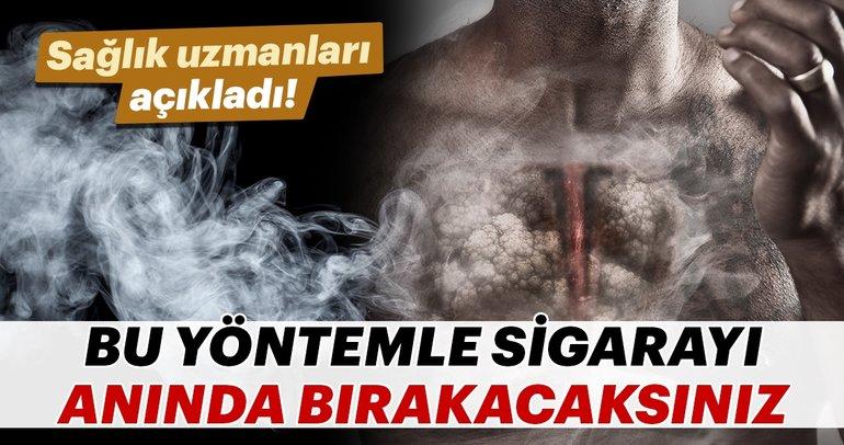 Sağlık uzmanları açıkladı! Bu yöntemle sigarayı anında bırakacaksınız