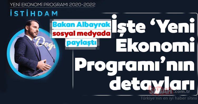 Hazine ve Maliye Bakanı Berat Albayrak Twitter üzerinden 'Yeni Ekonomi Programı'nın detaylarını paylaştı