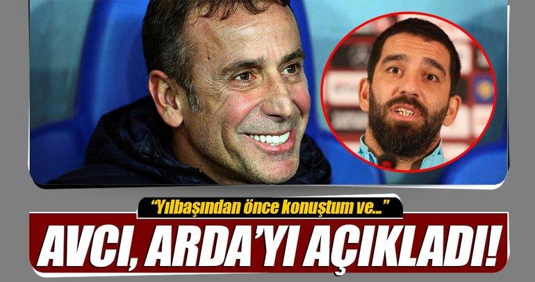Abdullah Avcı, Arda Turan'ı açıkladı!