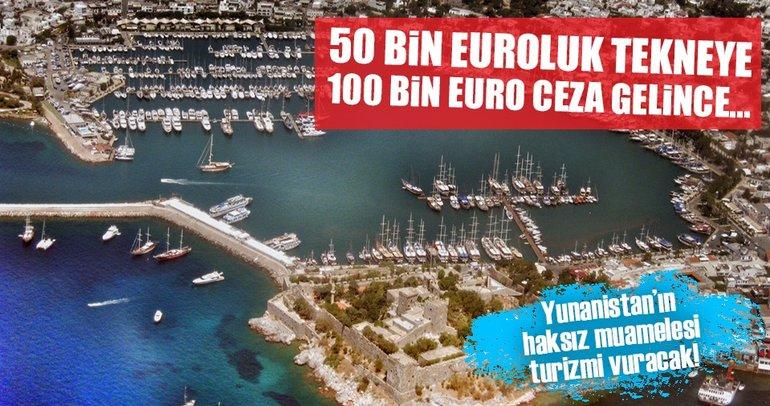 Yunanistan'dan 50 bin euroluk tekneye 100 bin euro ceza!