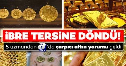 SON DAKİKA HABER! Altın fiyatları kritik seviyenin altına sarktı! Altında ibre terse döndü: İşte 5 uzmandan altın yorumu...