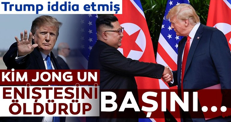 Trump'tan çarpıcı Kim Jong Un iddiası! ' Eniştesini öldürüp başını...'