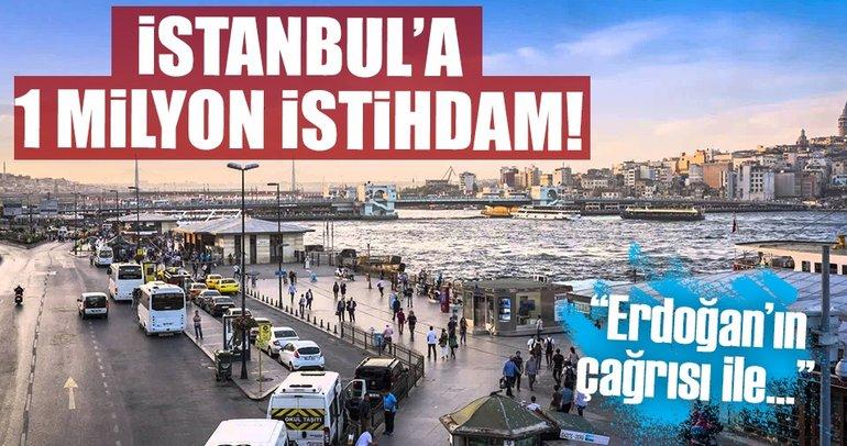 İstanbul'da hedef 1 milyon yeni istihdam