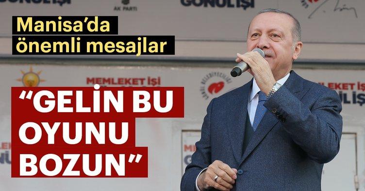 Başkan Erdoğan: Gelin bu oyunu bozun