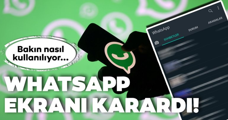 WhatsApp Android'e karanlık mod geldi! WhatsApp karanlık mod nasıl kullanılır?
