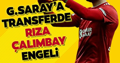 Galatasaray'a transferde Rıza Çalımbay engeli
