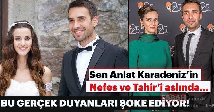Sen Anlat Karadeniz'in Nefes'i İrem Helvacıoğlu ve Tahir'i Ulaş Tuna Astape hakkındaki o gerçek…