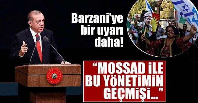 Cumhurbaşkanı Erdoğan'dan Barzani'ye bir uyarı daha!