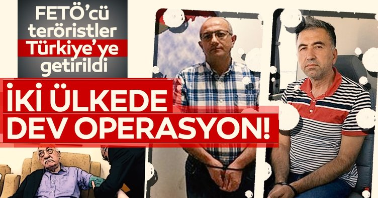 Son Dakika: Azerbaycan ve Ukrayna'dan iki üst düzey FETÖ mensubunu Türkiye'de