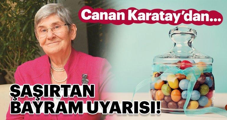 Canan Karatay'dan şaşırtan bayram uyarısı!