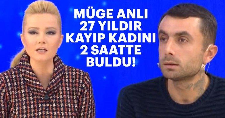 Son dakika haberler: Müge Anlı yine bir ilke imza attı! 27 yıldır kayıp olan kadını 2 saatte buldu