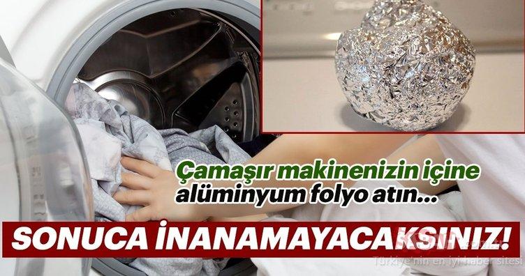 Çamaşırlarınız yıkanırken makineye birkaç top alüminyum folyo atın sonuca inanamayacaksınız...