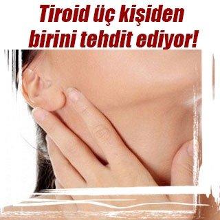 Tiroid üç kişiden birini tehdit ediyor!