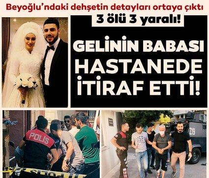 Son dakika | Beyoğlu'ndaki dehşetin ayrıntıları ortaya çıktı: 'Baba evi bastılar'