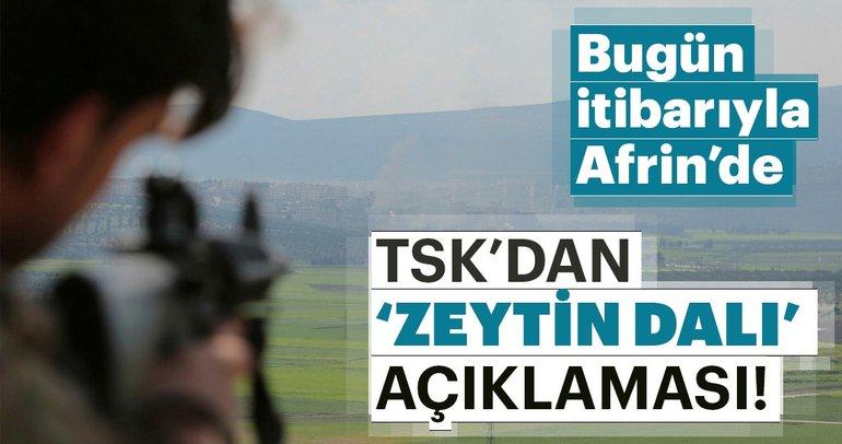 TSK'dan son dakika Zeytin Dalı Harekatı açıklaması!