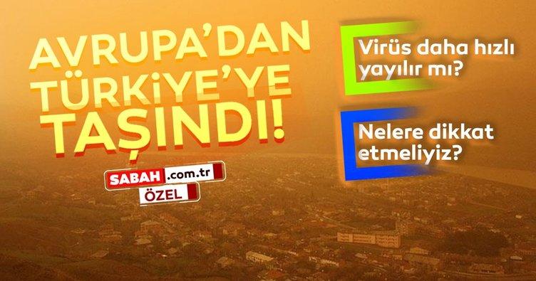 Avrupa'dan Türkiye'ye gelen çöl tozu tehlikesine karşı nelere dikkat etmeliyiz? Virüs daha hızlı yayılır mı?