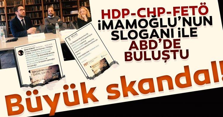HDP-CHP-FETÖ İmamoğlu'nun sloganıyla ABD'de buluştu
