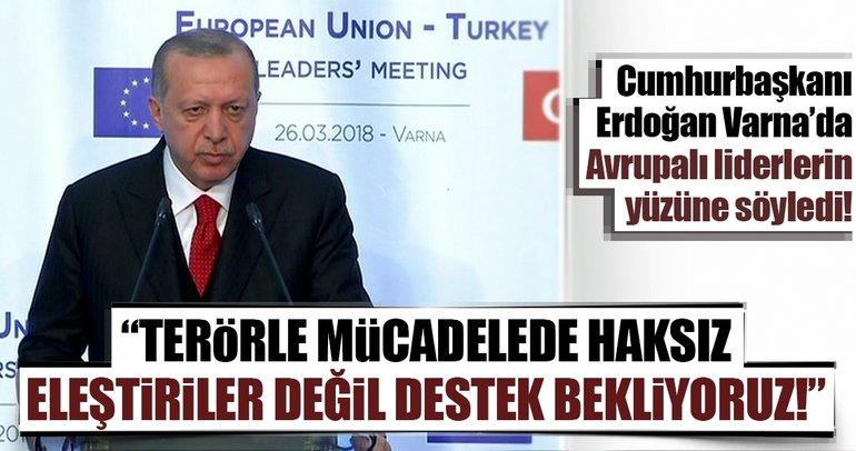 Cumhurbaşkanı Erdoğan: AB'den terörle mücadele konusunda destek bekliyoruz