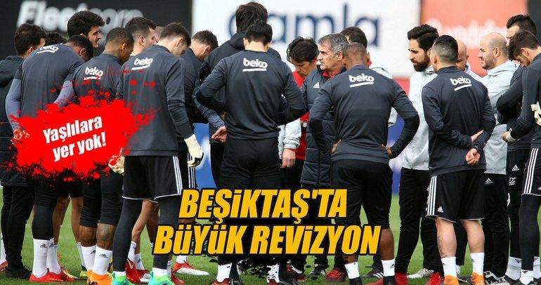Beşiktaş'ta büyük revizyon!