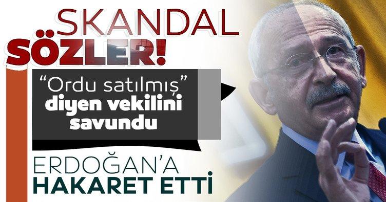 Son dakika | CHP lideri Kemal Kılıçdaroğlu 'Türk Ordusu satılmış' diyen vekilini savundu