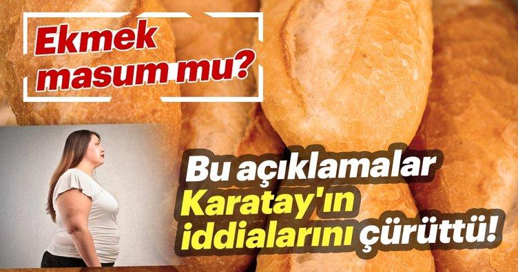 Ekmek masum mu? Bu açıklamalar Karatay'ın iddialarını çürüttü...