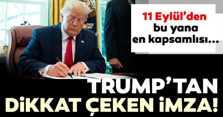 Trump'tan dikkat çeken imza! 11 Eylül'den bu yana en kapsamlı...