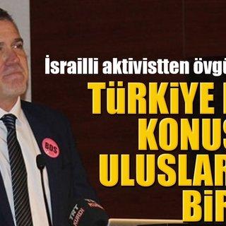 İsrailli aktivistten Türkiye'ye övgü dolu sözler