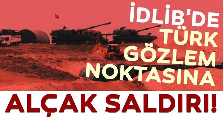 Son Dakika: İdlib'de Türk gözlem noktasına saldırı!