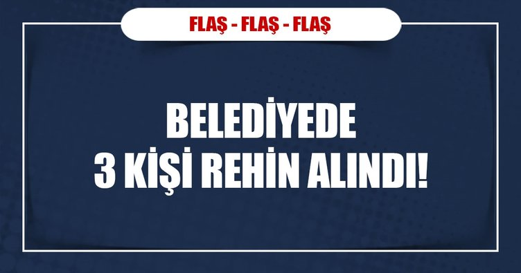 #Son dakika! Adana'da 3 kişi rehin alındı