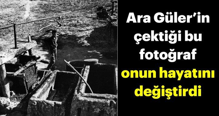 Ara Güler'in çektiği bu fotoğraf onun hayatını değiştirdi