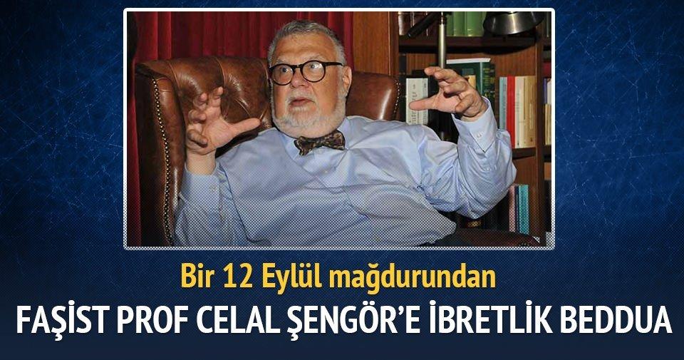 Faşist Prof Celal Şengör'e ibretlik beddua