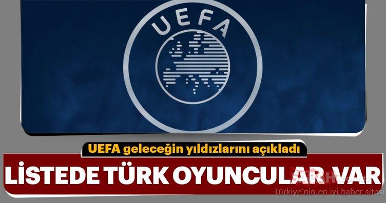 UEFA geleceğin yıldızlarını açıkladı! Listede Türk oyuncular var