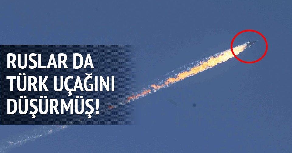 Ruslar da Türk uçağını düşürmüş!