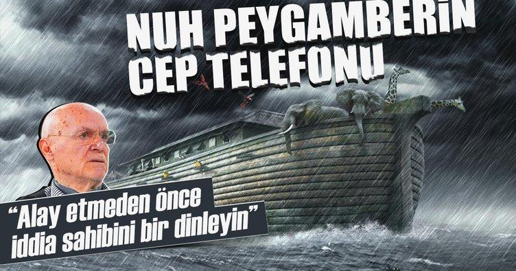 Nuh Peygamber'in cep telefonu