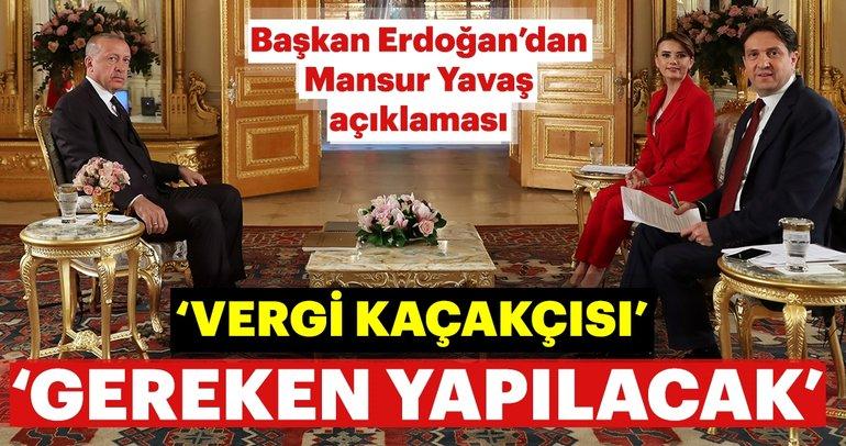 Başkan Erdoğan'dan Mansur Yavaş'ın sahte senet skandalına ilişkin açıklama