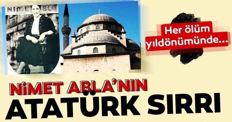 Nimet Abla'nın Atatürk sırrı!