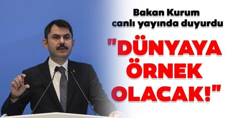 Çevre ve Şehircilik Bakanı Murat Kurum: Dünyaya örnek olacak bir adımı bugün itibarıyla atmış oluyoruz
