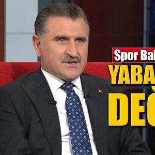 Spor Bakanı Osman Aşkın Bak`tan yabancı sınırı açıklaması