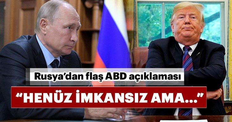 Rusya'dan flaş ABD açıklaması! 'Henüz imkansız ama…'