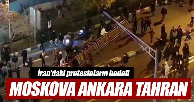 İran'daki protestoların hedefi Moskova Ankara Tahran
